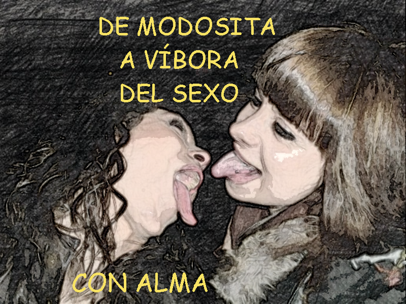 De modosita a víbora del sexo